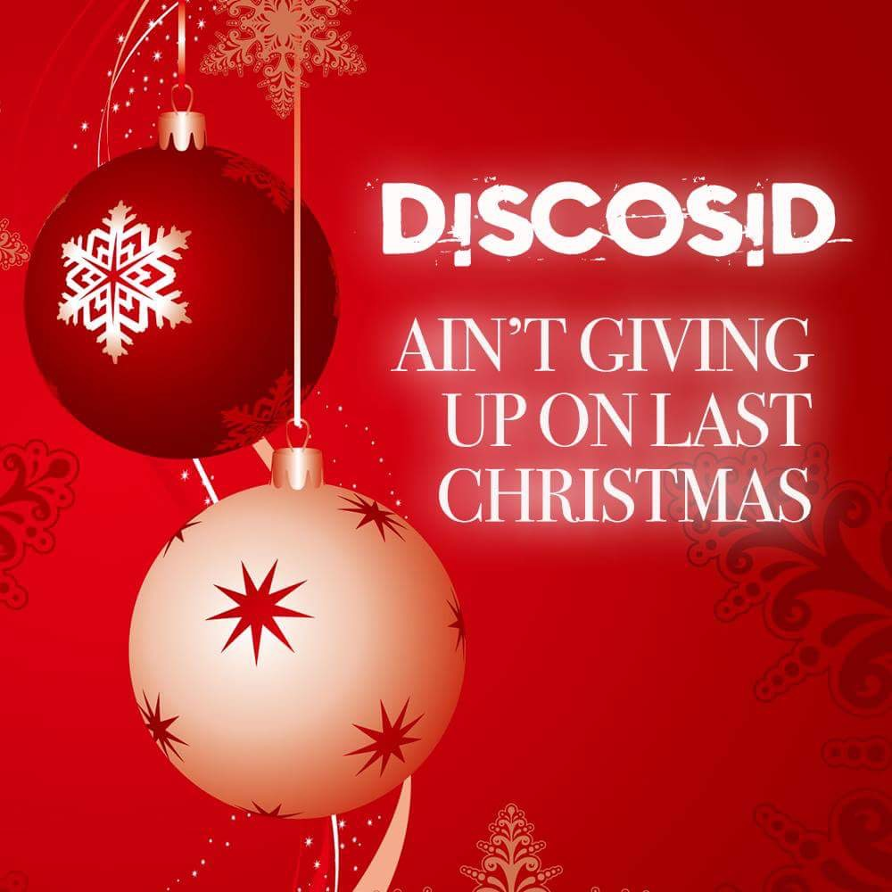 Ain't Giving Up On Last Christmas (Discosid Mashup)