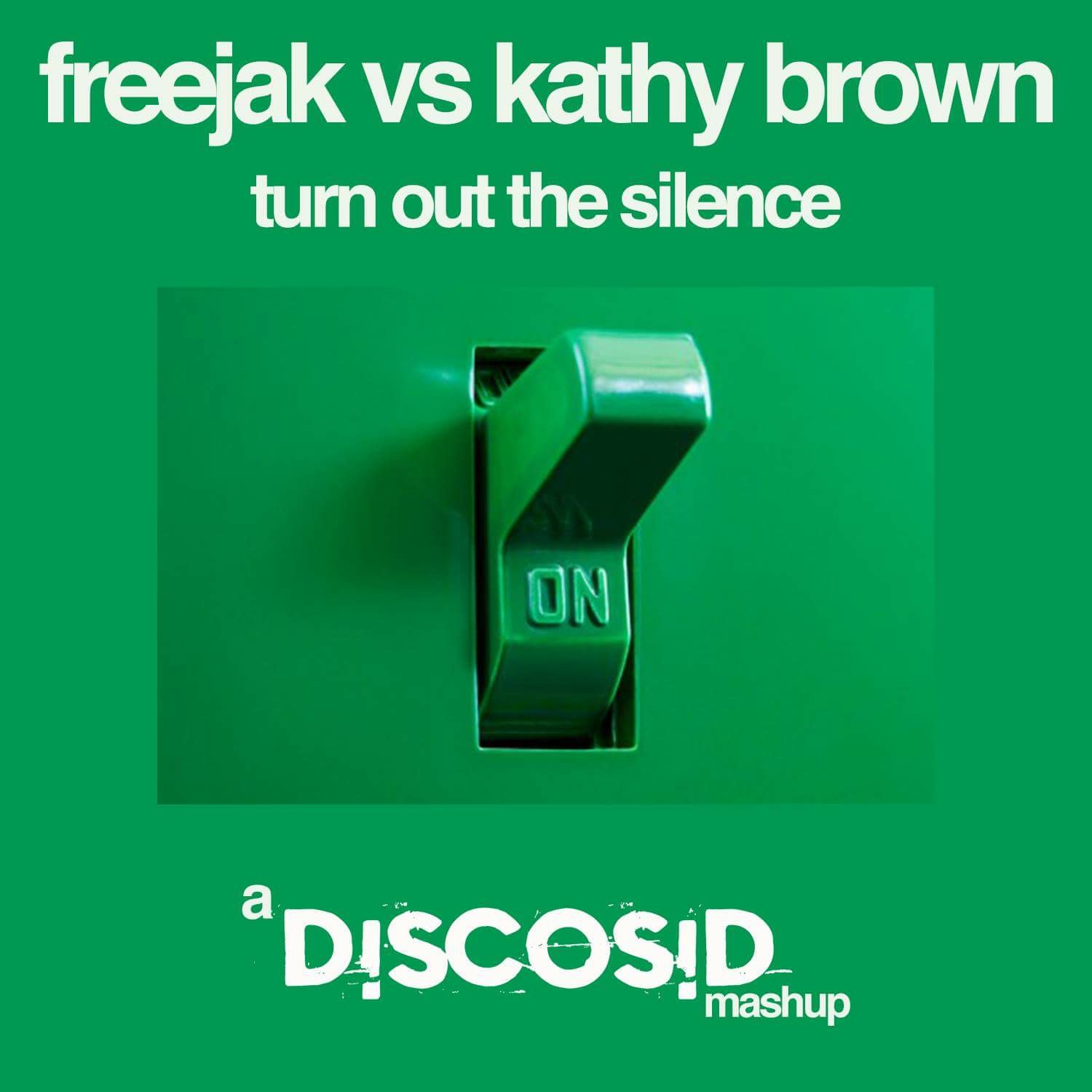 Freejak Vs Kathy Brown - Turn Out The Silence (Discosid Mashup)