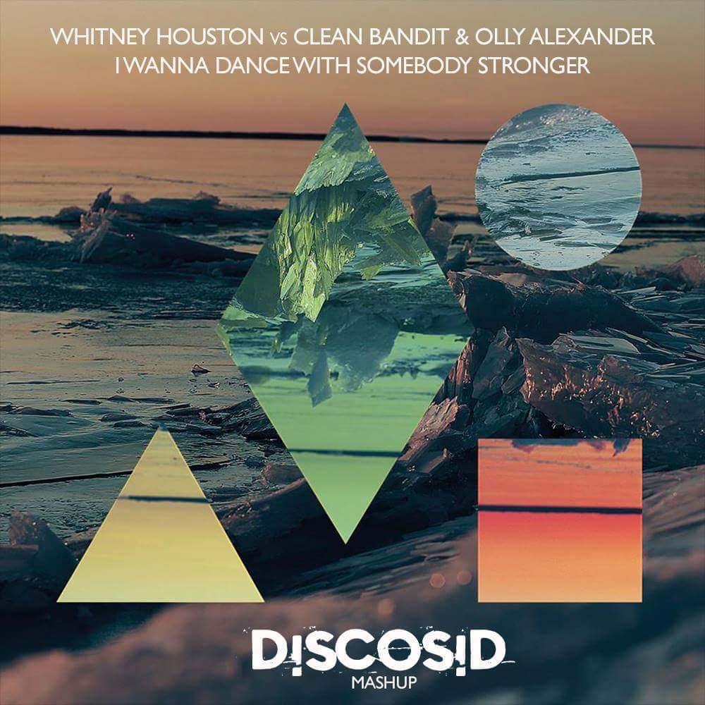 Whitney Houston Vs Clean Bandit & Olly Alexander - I Wanna Stronger Dance With Somebody (Discosid Mashup)