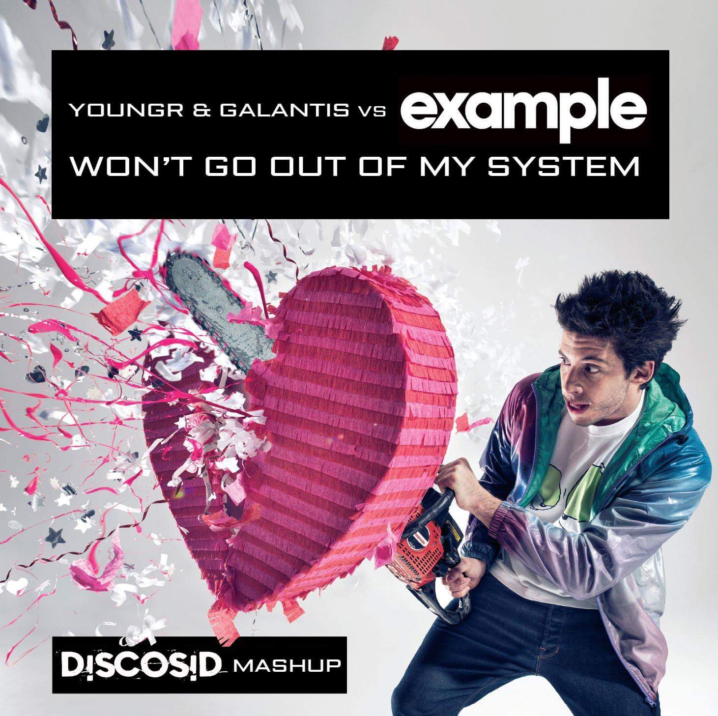 Youngr & Galantis Vs Example - Won't Go Out Of My System (Discosid Mashup)