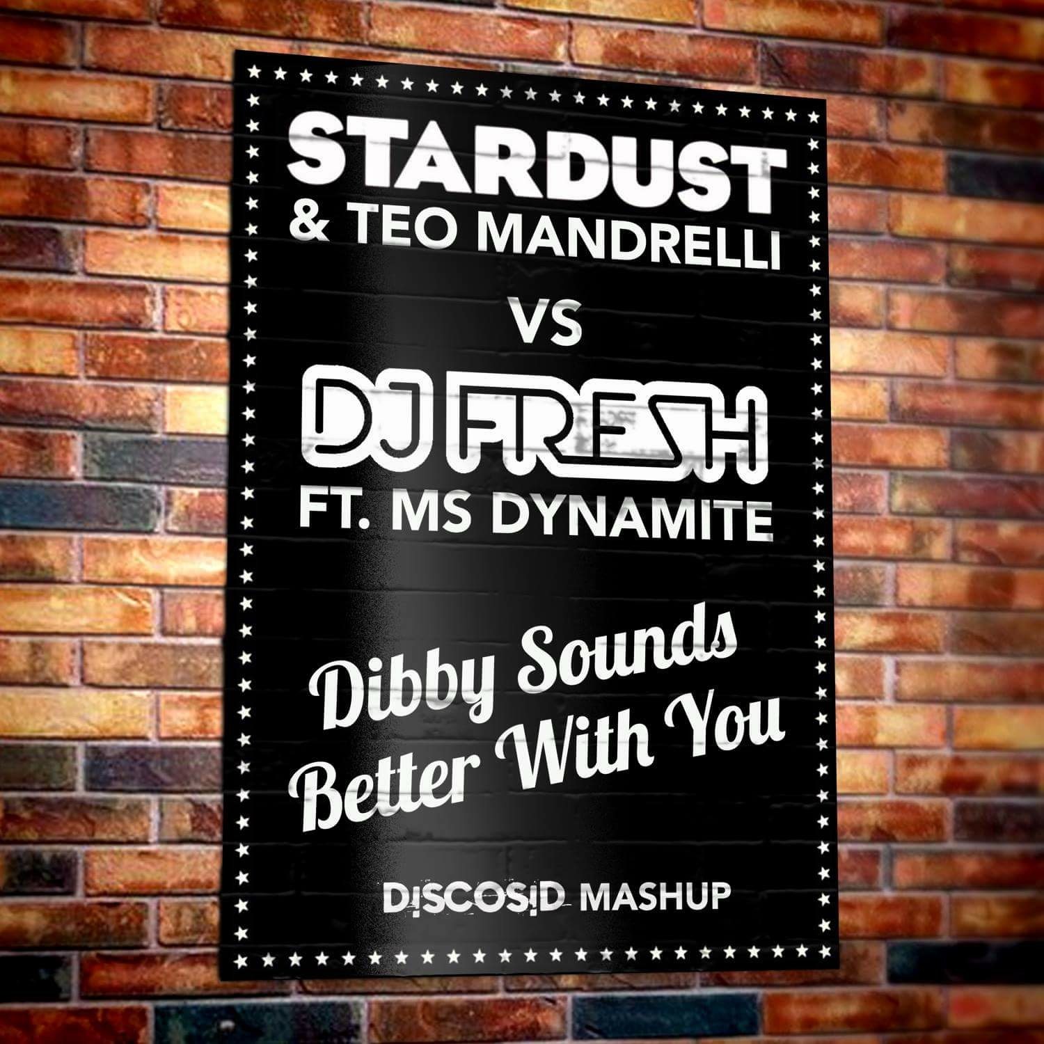 Stardust & Teo Mandrelli Vs Dj Fresh & Ms Dynamite - Dibby Sounds Better With You (Discosid Mashup)